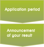 Application period, Announcement of your result